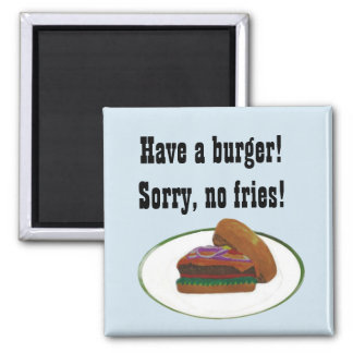 Sorry, no fries design magnet