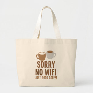 Sorry no WIFI just good coffee! Large Tote Bag