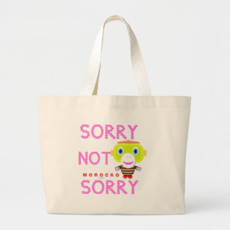 Sorry Not Sorry-Cute Monkey-Morocko Large Tote Bag