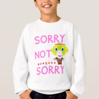Sorry Not Sorry-Cute Monkey-Morocko Sweatshirt