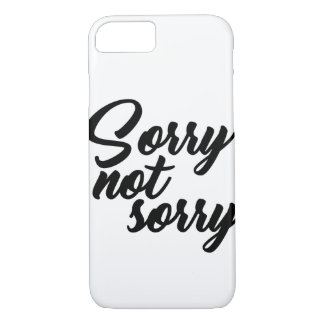 Sorry not Sorry iPhone 8/7 Case