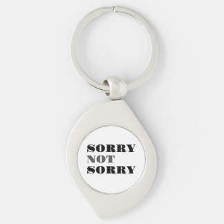 Sorry Not Sorry Metal Keychain