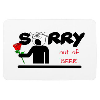 Sorry Out of Beer Magnet