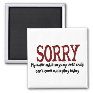 Sorry Outer Adult and Inner Child Square Magnet