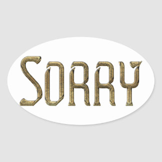 Sorry, Regrets Typography Golden Gold Text Oval Sticker