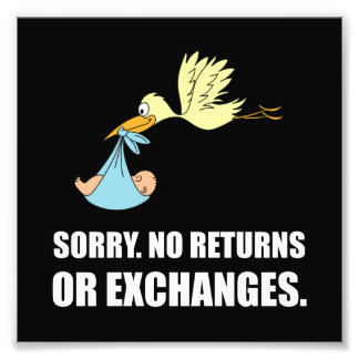 Sorry Returns Exchanges Stork Baby Photo Print