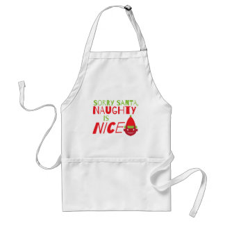 Sorry Santa NAUGHTY is nice! with cute evil grin Standard Apron