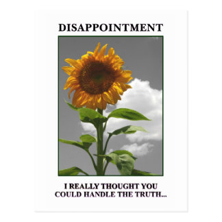 Sorry to disappoint you but you disappoint me postcard