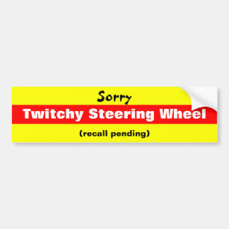 Sorry Twitchy Steering Wheel Bumper Sticker