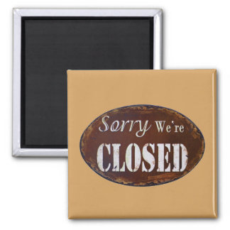 Sorry we're closed magnet