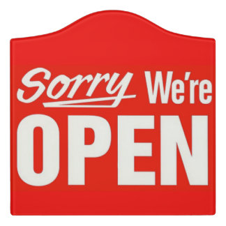 Sorry We're Open Door Sign