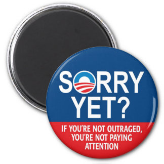 Sorry yet? Anti-Obama Products Magnet