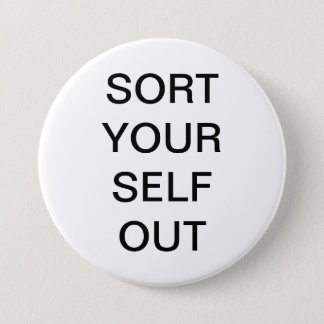 Sort Your Self Out Button