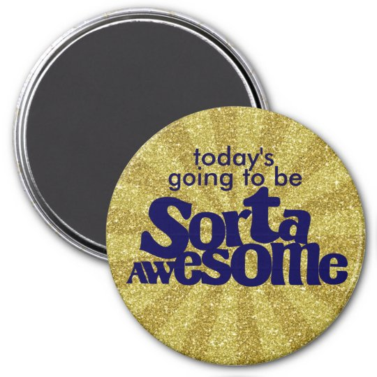 """Sorta Awesome Magnet (3"""")"""
