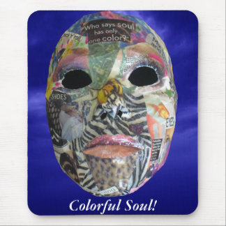 Soul Comes In All Colors Mask Mouse Pad