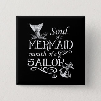 Soul of a Mermaid, mouth of a Sailor 15 Cm Square Badge