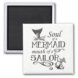 Soul of a Mermaid, mouth of a Sailor Magnet