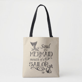 Soul of a Mermaid, mouth of a Sailor Tote Bag
