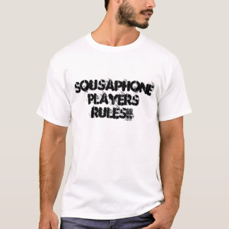SOUSAPHONE PLAYERS RULES!! T-Shirt