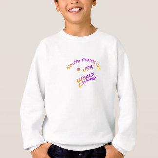 South Carolina usa world country, colorful text ar Sweatshirt