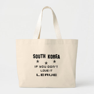 South Korea If you don't love it, Leave Large Tote Bag