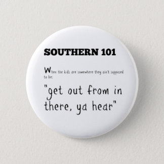 southern101-2 6 cm round badge