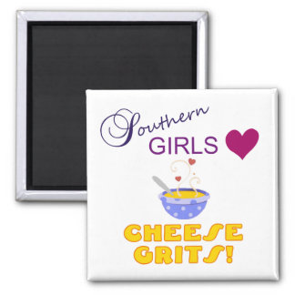 Southern Girls Love Cheese Grits Fridge Magnets