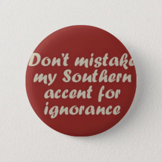 Southern Sayings 6 Cm Round Badge