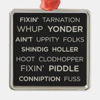Southern Sayings Metal Ornament