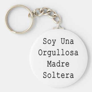 Soy Una Orgullosa Madre Soltera Basic Round Button Key Ring
