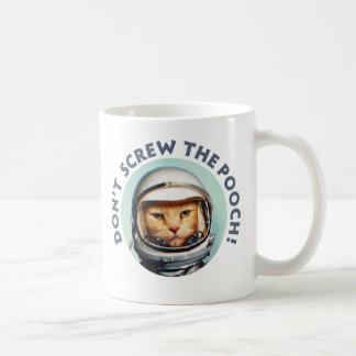 "Space Cat ""Don't Screw the Pooch"" Mug"