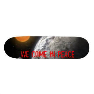 Space Planets, WE COME IN PEACE Skate Board Decks