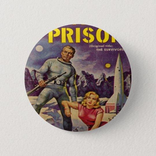Space Prison 6 Cm Round Badge