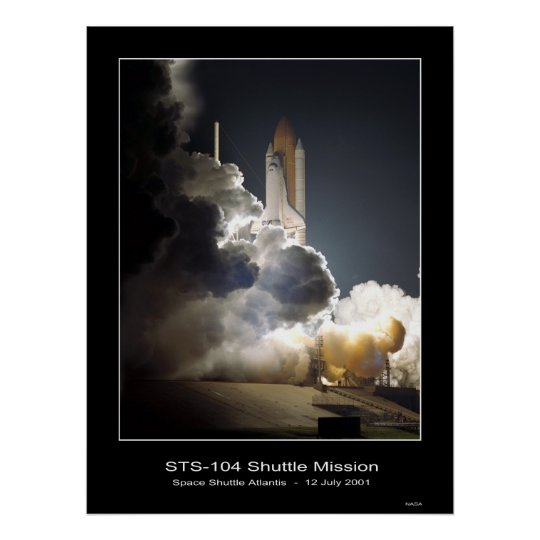 Space Shuttle Atlantis Lift-off NASA STS-104 Poster