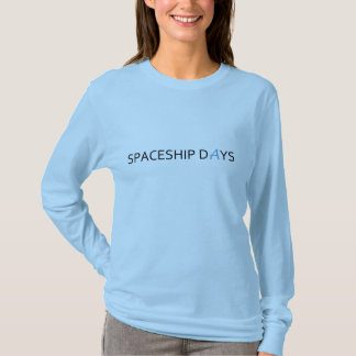SPACESHIP DAYS Ladies Long Sleeved T T-Shirt