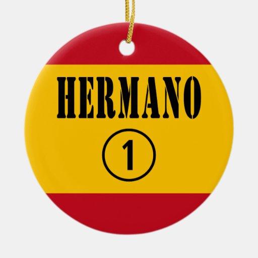 Spanish Brothers : Hermano Numero Uno Christmas Tree Ornaments