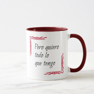 Spanish saying quiero todo mug