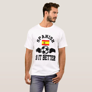 spanish soccer do it better T-Shirt