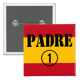 Spanish Speaking Fathers & Dads : Padre Numero Uno 15 Cm Square Badge