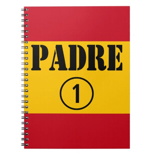 Spanish Speaking Fathers & Dads : Padre Numero Uno Spiral Notebook