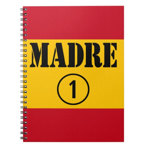 Spanish Speaking Mothers & Moms : Madre Numero Uno Spiral Notebooks