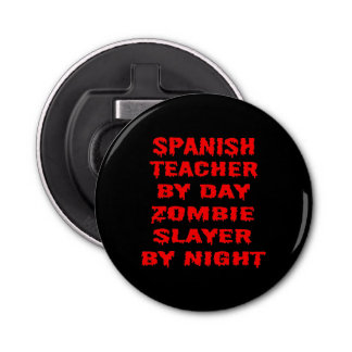 Spanish Teacher by Day Zombie Slayer by Night Bottle Opener