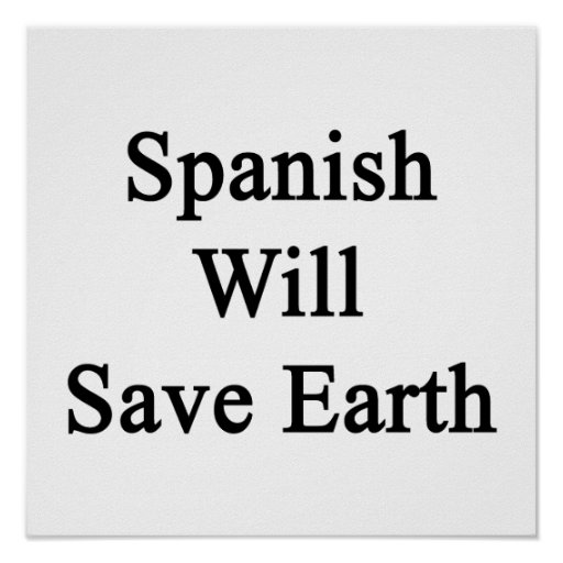 Spanish Will Save Earth Poster