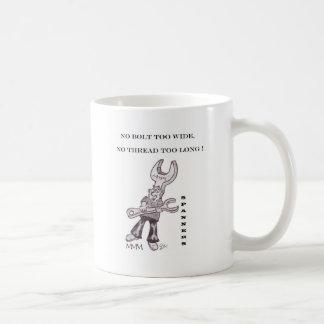 Spanners - No bolt too wide no thread too long Coffee Mug