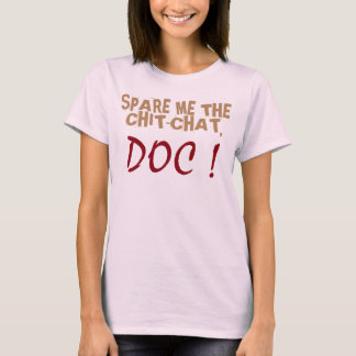 spare me the chit-chat doc funny t-shirt design