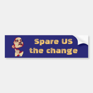 Spare US the change Bumper Sticker
