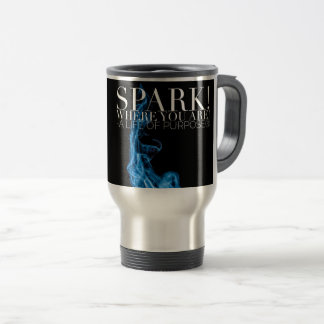 SPARK! Where You Are by A Life of Purpose® Travel Mug