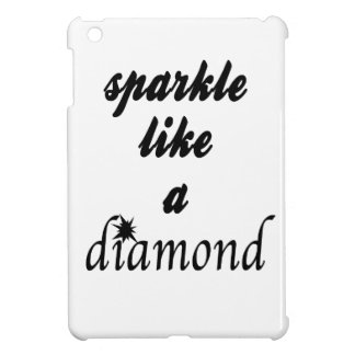 Sparkle Like A Diamond iPad Mini Cases