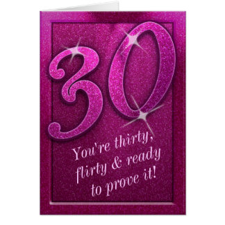Sparkly Pink 30 and Flirty Birthday Greeting Card