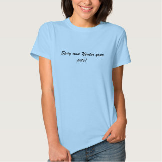 Spay and Neuter your pets! Tshirts